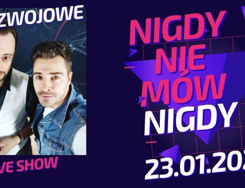 Rozwojowe LiveShow NIGDY NIEMOW NIGDY!
